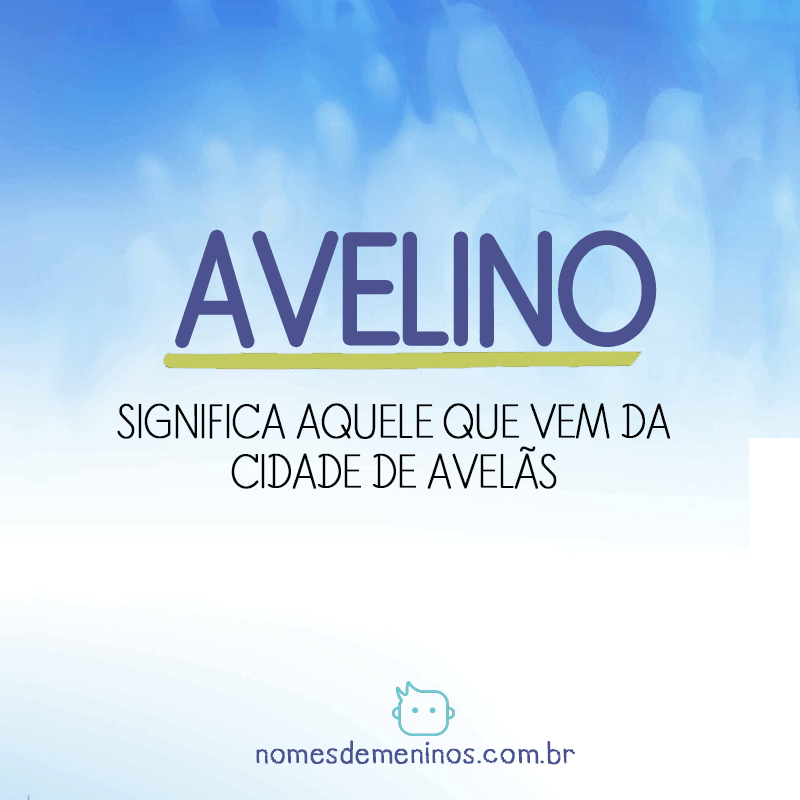 Significado do nome Avelino