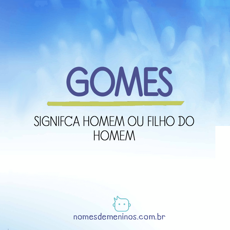 Significado do nome Gomes