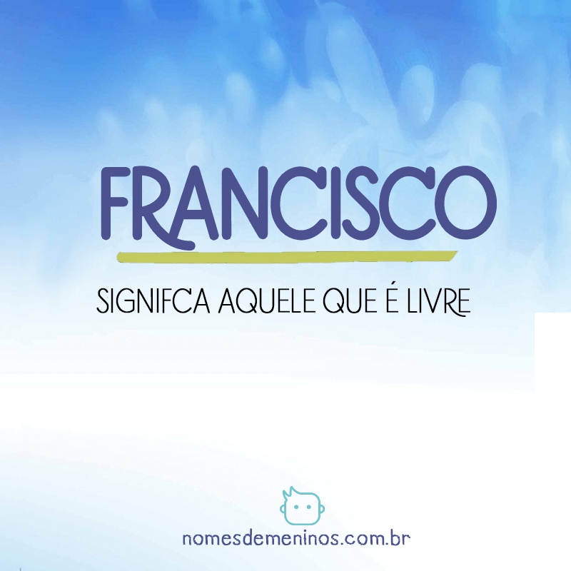 Significado do nome Francisco