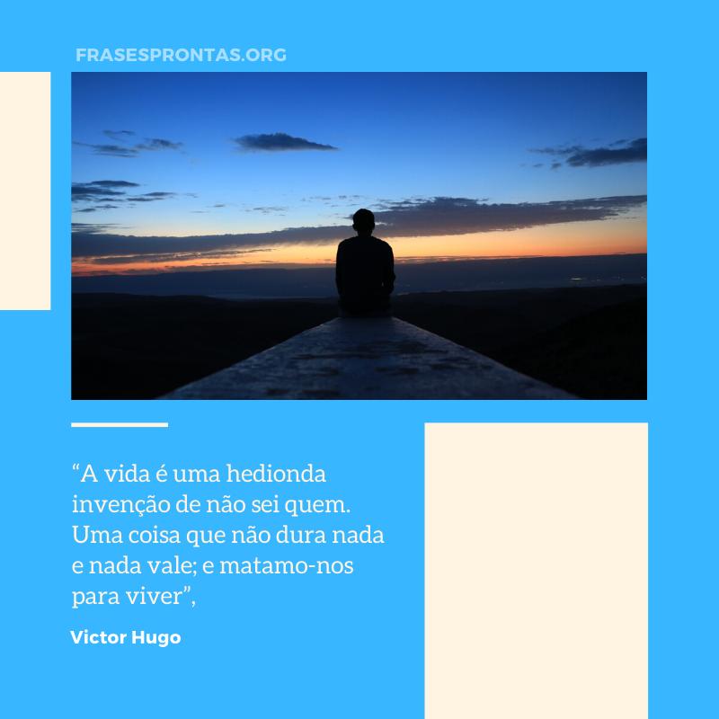 Frase de victor Hugo sobre Deus e a vida