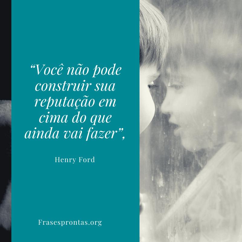 Reflexão sobre a vida Henry Ford