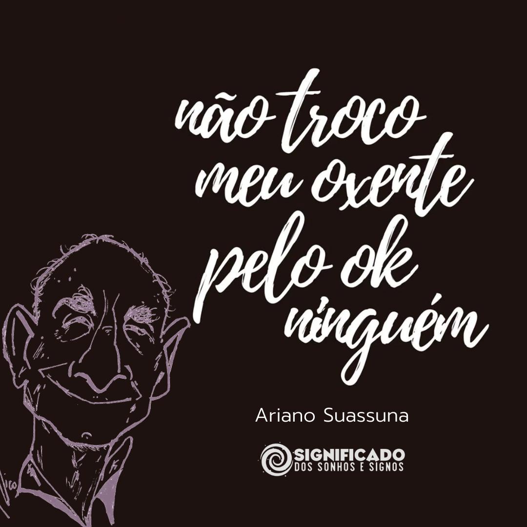 Frase de Ariano Suassuna