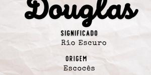 Significado do nome Douglas